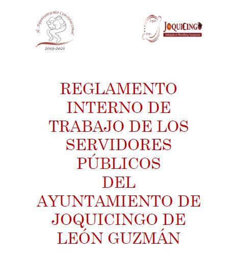 REGLAMENTO INTERNO DE TRABAJO DE LOS SERVIDORES PÚBLICOS  DEL  AYUNTAMIENTO DE JOQUICINGO DE LEÓN GU